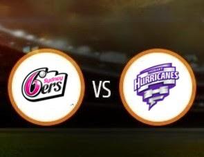 Sydney Sixers vs Hobart Hurricanes  BBL T20 Match