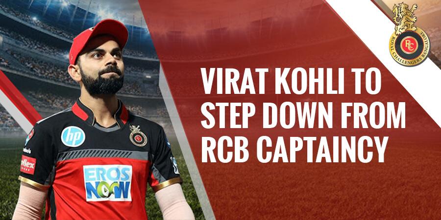 Virat Kohli to step down from RCB captaincy post IPL 2021